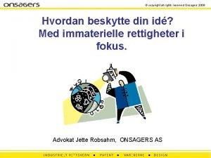 copyright all rights reserved Onsagers 2009 Hvordan beskytte