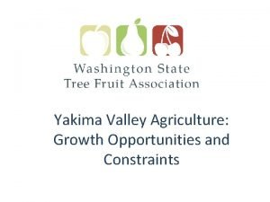 Yakima Valley Agriculture Growth Opportunities and Constraints Enhancing