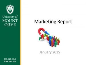 Marketing Report January 2015 Purpose The purpose of