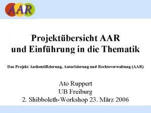 Projektbersicht AAR und Einfhrung in die Thematik Das