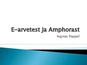 Earvetest ja Amphorast Ingmar Pappel Earvete projekti idee