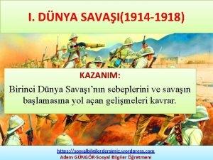 I DNYA SAVAI1914 1918 KAZANIM Birinci Dnya Savann