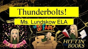 Welcome Thunderbolts Ms Lundskow ELA Remind 1 st