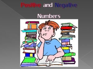 Positive and Negative Numbers What is a positive