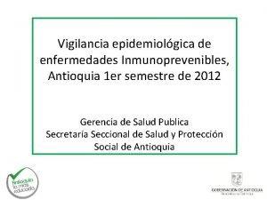 Vigilancia epidemiolgica de enfermedades Inmunoprevenibles Antioquia 1 er