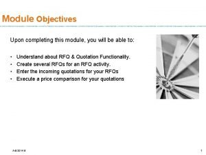Module Objectives Upon completing this module you will