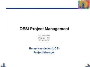 DESI Project Management CD1 Review Plenary P 9