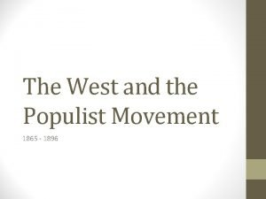 The West and the Populist Movement 1865 1896