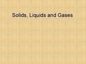 Solids Liquids and Gases Specification Solids liquids and