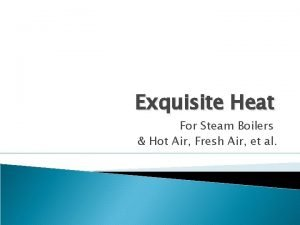 Exquisite Heat For Steam Boilers Hot Air Fresh