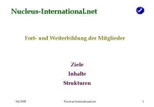 NucleusInternational net Fort und Weiterbildung der Mitglieder Ziele