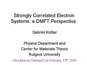 Strongly Correlated Electron Systems a DMFT Perspective Gabriel