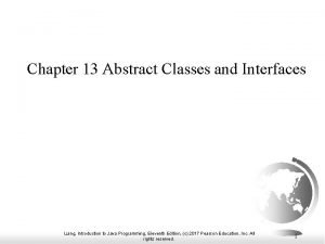 Chapter 13 Abstract Classes and Interfaces Liang Introduction