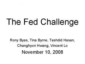 The Fed Challenge Rony Byas Tina Byrne Tashdid