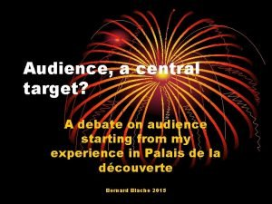 Audience a central target A debate on audience