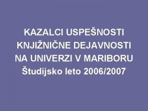 KAZALCI USPENOSTI KNJININE DEJAVNOSTI NA UNIVERZI V MARIBORU
