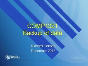 COMP 1321 Backup of data Richard Henson December