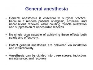 General anesthesia General anesthesia is essential to surgical