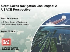 Great Lakes Navigation Challenges A USACE Perspective Josh