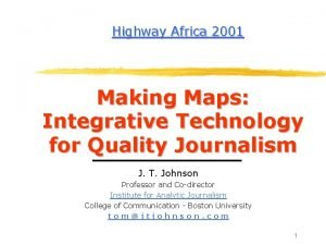 Highway Africa 2001 Making Maps Integrative Technology for