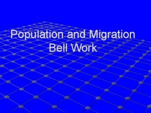 Population and Migration Bell Work Population and Migration