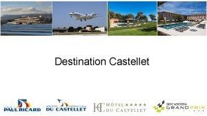 Destination Castellet Destination Castellet Un circuit international grade