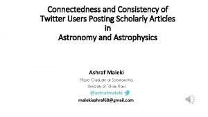 Connectedness and Consistency of Twitter Users Posting Scholarly
