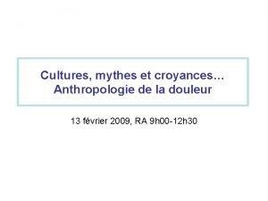 Cultures mythes et croyances Anthropologie de la douleur