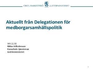 Aktuellt frn Delegationen fr medborgarsamhllspolitik SFV 22 11
