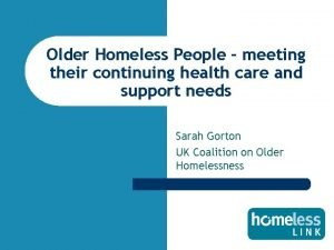 Older Homeless People meeting their continuing health care