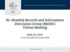 BiMonthly Records and Information Discussion Group BRIDG Virtual