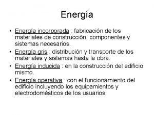 Energa Energa incorporada fabricacin de los materiales de