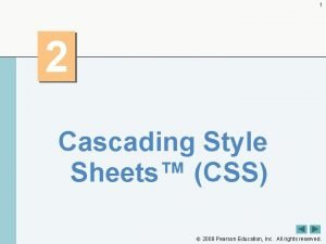 1 2 Cascading Style Sheets CSS 2008 Pearson