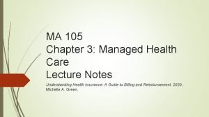 MA 105 Chapter 3 Managed Health Care Lecture