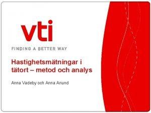 Hastighetsmtningar i ttort metod och analys Anna Vadeby
