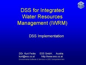 DSS for Integrated Water Resources Management IWRM DSS