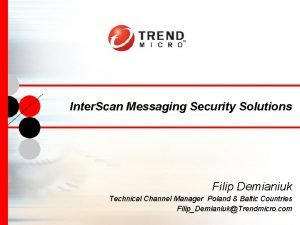 Inter Scan Messaging Security Solutions Filip Demianiuk Technical