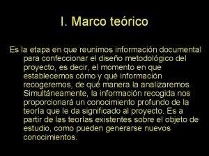 I Marco terico Es la etapa en que
