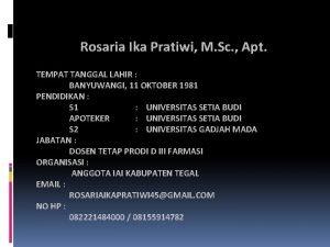 Rosaria Ika Pratiwi M Sc Apt TEMPAT TANGGAL