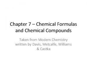 Chapter 7 Chemical Formulas and Chemical Compounds Taken