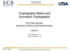 CS 5323 Cryptography Basics and Symmetric Cryptography Prof