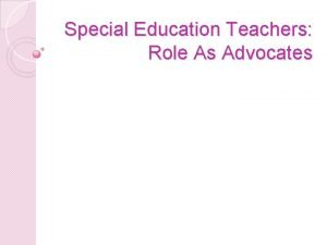 Special Education Teachers Role As Advocates Role As