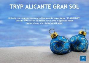TRYP ALICANTE GRAN SOL Disfruta con nosotros en