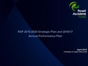 RAF 2016 2020 Strategic Plan and 201617 Annual