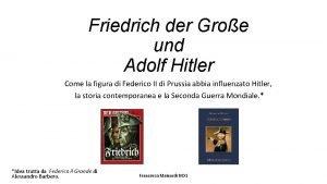 Friedrich der Groe und Adolf Hitler Come la