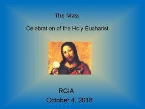The Mass Celebration of the Holy Eucharist RCIA