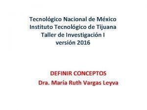 Tecnolgico Nacional de Mxico Instituto Tecnolgico de Tijuana