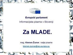 Evropski parlament Informacijska pisarna v Sloveniji Za MLADE