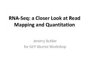 RNASeq a Closer Look at Read Mapping and