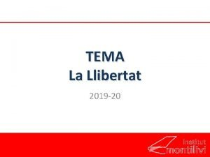 TEMA La Llibertat 2019 20 Llibertat interna Llibertat